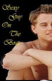 The Adventures Of The sexy guy on the Boat! Chapter 1-4 by makemebreakmebabe17