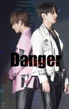 Danger is BACK | Vkook | by xxVKxx97