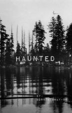 Haunted (rewrite)  by bornthisway-86