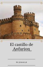 EL CASTILLO DE ANFURION (CORRIGIENDO) by jomael38