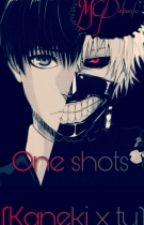 One-shots ( Kaneki Ken X Tú) by MGDebanhi