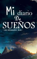 Mi diario de sueños by OsoAlexander-kon