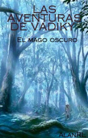 Las aventuras de Vadiky: El Mago Oscuro.  by AlanRLA