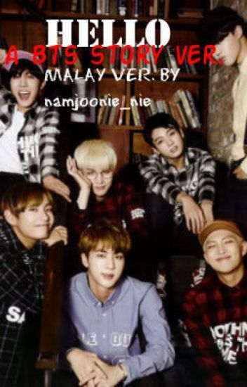 HELLO {a bts malay story ver.}