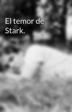 El temor de Stark. by Cuervo_Uchiha