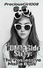 TDMT Side Story: The Possessive Mafia Boss by PreciousGirl008