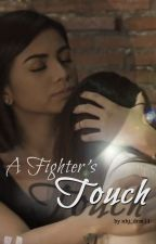 A FIGHTER'S TOUCH (A RaStro Story) by nhj_drm11