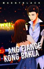 Ang Fiance Kong Bakla? by tricialiciouz