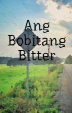 Ang Bobitang Bitter by NicholeEspanto