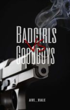 Bad Girls Vs. Good Boys [ SLOW UPDATE ] by hearts_pink22