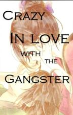 Crazy In Love With The Gangster- (CILWTG) by Natasha_Cross