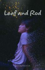 Leaf and Rod [Seulmin] by satooriboy