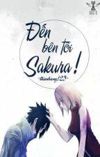 [ SasuSaku ] Đến bên tôi Sakura! by thienhong123