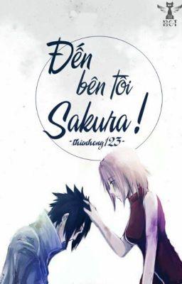 [ SasuSaku ] Đến bên tôi Sakura!