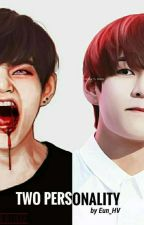 TWO PERSONALITY [VHope] by eunae_vhope