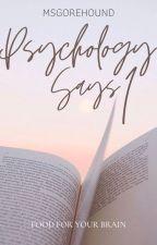 Psychology Says by MsGorehound