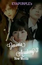 GENOVIA ACADEMY 3: New Worlds by eyapurple