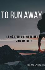 TO RUN AWAY  by New2401