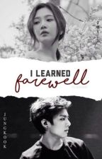 I Learned Farewell  by fluxsweet
