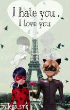 I hate you, I love you by lena_smd