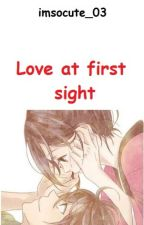 (ONESHOT)...Love at first sight by EmEm_Belike