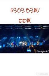 5sos BSM/DDM by thatgirldottcomm