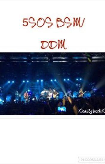 5sos BSM/DDM