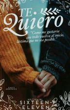 Te quiero ©  by SIXTEEN-ELEVEN
