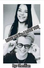 Love me like I love you by Cherilian