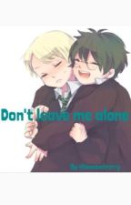 ~drarry~ don't leave me alone by biancadrarry