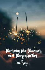 the rain, the thunder, and the petrichor by embiased