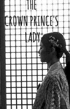 The Crown Prince's Lady by FerreraAdrianneLesco