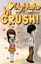 Uy! hehe Hi Crush! (One-shot) by iCamzLsoo