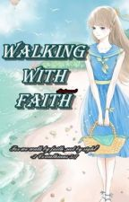 WALKING WITH FAITH (POETRIES ABOUT GOD) by MissOvercomer