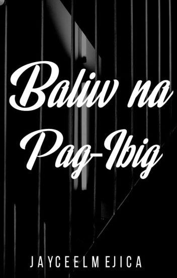 Baliw na Pag-Ibig (BoyxBoy) (COMPLETED)