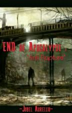 End Of Apocalypse : Anti Rapture by matthewaaurellio