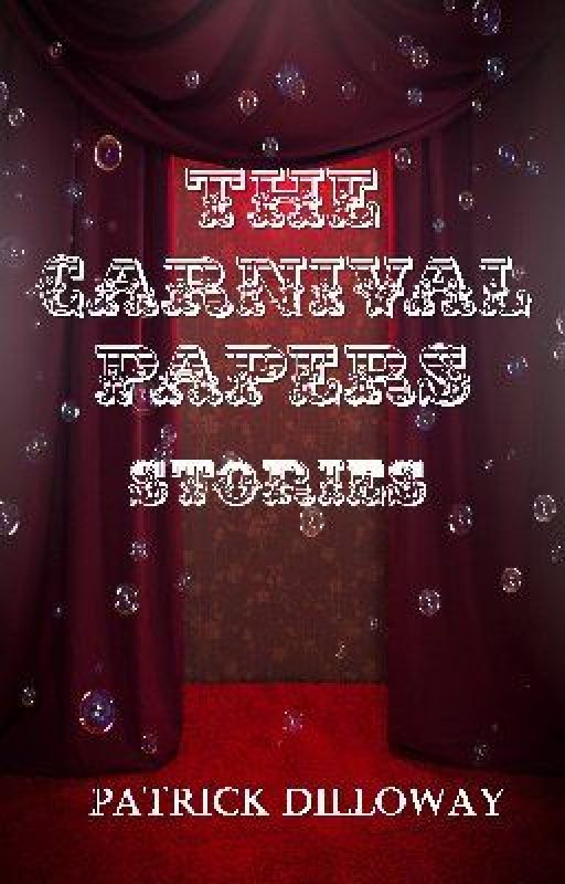 The Carnival Papers by PatrickDilloway