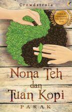 Nona Teh dan Tuan Kopi [TERSEDIA DI TOKO BUKU] by Crowdstroia