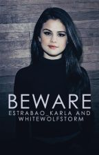 Beware (Selena Gomez/You) by Estrabao_Karla