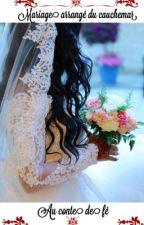 Chronique de Soumia, Mariage arrangée: du cauchemard au conte de fée by Compte_Chroniques