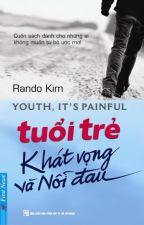 Tuổi trẻ - Khát vọng và Nỗi đau by toaynguyen