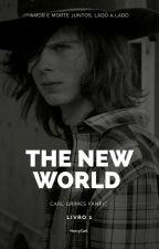 The New World [C.G] #Wattys2017 by HarryCarl
