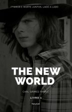The New World [C.G] #Wattys2017 by HarryCarl