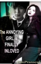 The ANNOYING GIRL is FINALLY INLOVED by IamPransesa