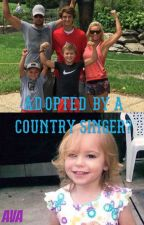 Adopted by a Country singer? by chevygirl061098