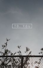 To. You [ m.y.g ] by bambamsfringe