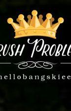 Crush Problems by jehancepark
