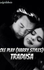 Role Play (Harry Styles) TRADUSA by badgirlalexia