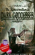 The Reincarnation of Dark Goddesses by Ash_Mars13