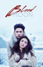 Blood Moon • A KathNiel FanFic by _sheisgone